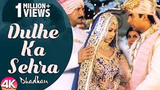 Dulhe Ka Sehra - 4K Video   Dhadkan   Akshay Kumar & Shilpa Shetty   90's Bollywood Wedding Song