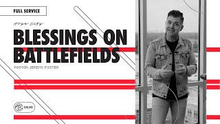 Hope City Watch Party: Blessings On Battlefields | Pastor Jeremy Foster