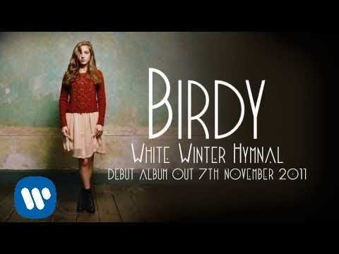 White Winter Hymnal (2011) (Song) by Birdy