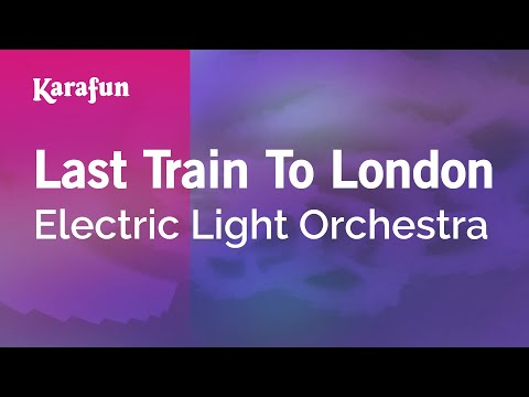 Last Train To London - Electric Light Orchestra | Karaoke Version | KaraFun