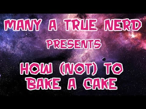 Video How (Not) To Bake A Cake