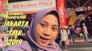 Hari Terakhir Jakarta Fair Kemayoran 2019