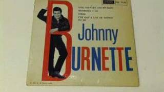 Johnny Burnette.....I  Want To Thank Your Folks