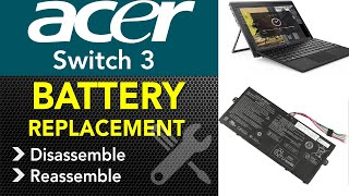 Acer Switch 3 N17h1 Battery Replacement Step By Step....