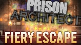 Prison Architect Escape Mode Gameplay Part 3 - FIERY ESCAPE! (#TEAMSTACEYWINS)