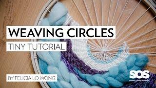 Weaving Circles // Warping And Weaving On A Circular Frame Loom // Tiny Tutorial