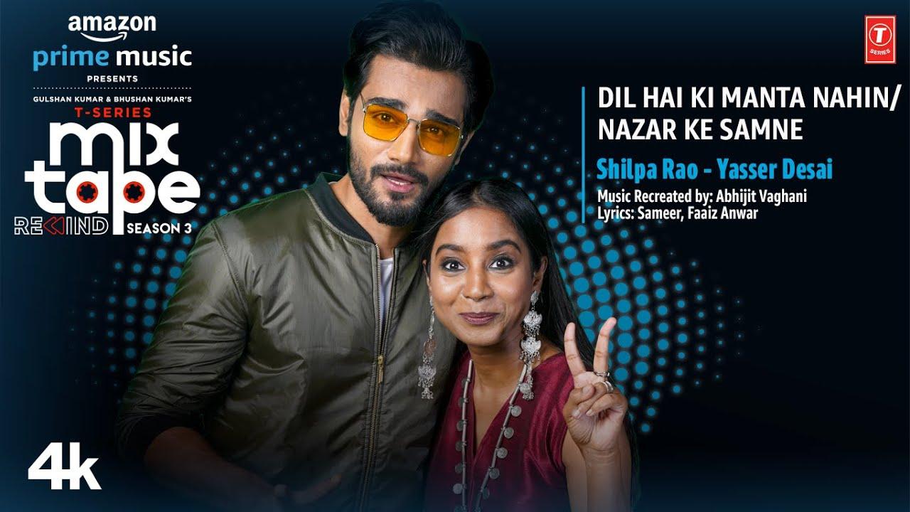 Dil Hai Ki Manta Nahin/ Nazar Ke Samne Lyrics by Shilpa Rao and Yasser Desai