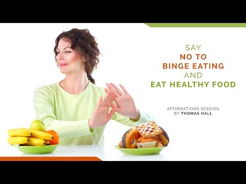 Say No to Binge Eating and Eat Healthy Food - Affirmations Session - By Thomas Hall