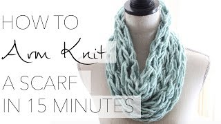 How to Arm Knit a Single Wrap Infinity Scarf in 20 Minutes with Simply Maggie