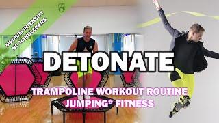 Detonate - Jumping® Fitness [MEDIUM INTENSITY]