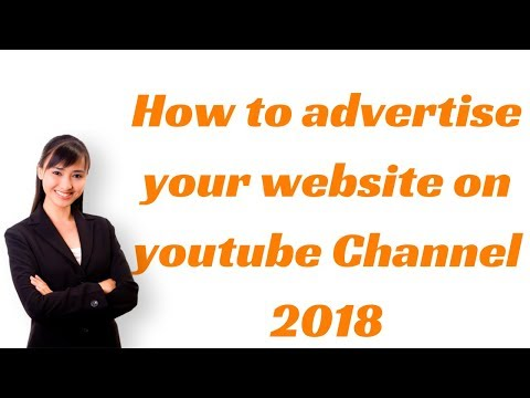 How to advertise your website on youtube Channel 2018