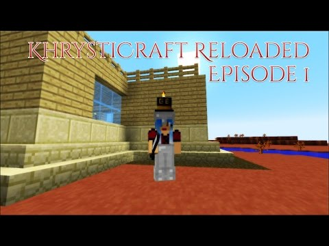 Minecraft | KhrystiCraft Reloaded | New Beginnings | Episode 1