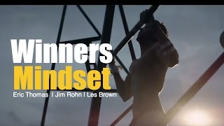 """Winners Mindset"" - Eric Thomas, Jim Rohn, Les Brown"