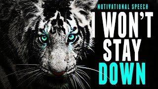 DON'T STAY DOWN - The Most Motivational Speeches EVER - MOTIVATION FOR 2019