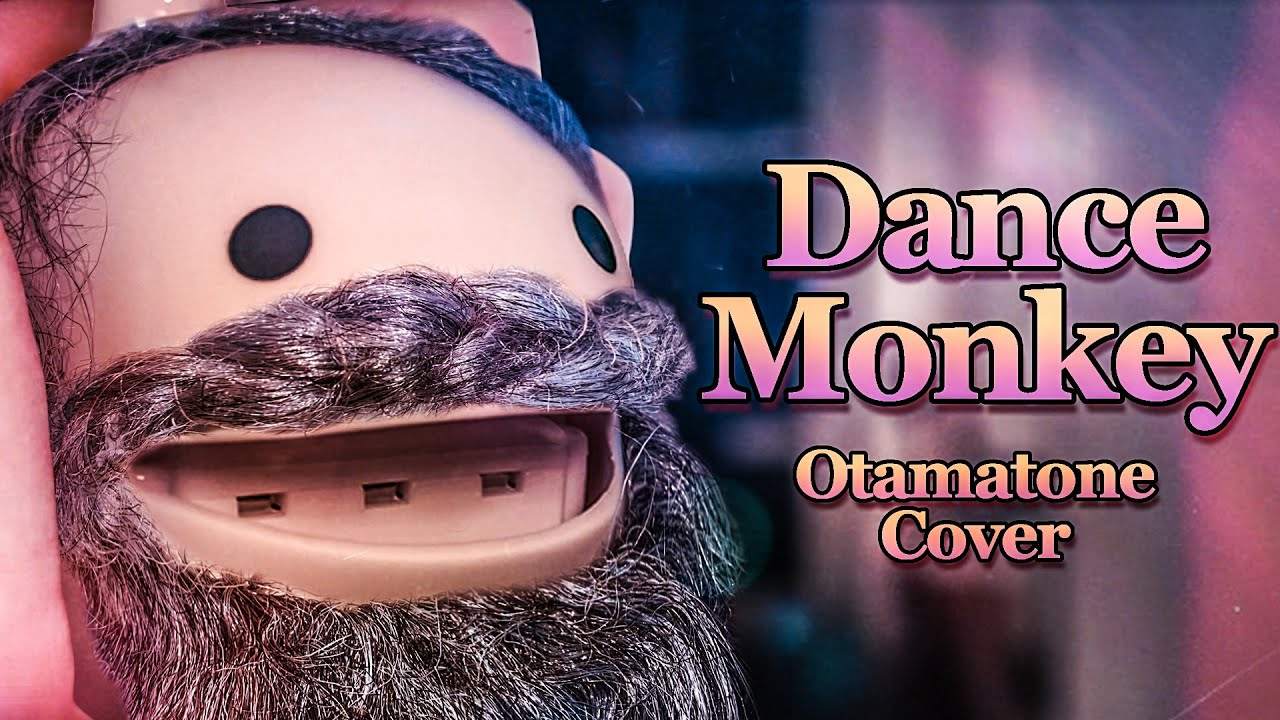 Dance Monkey – Otamatone Cover