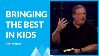 How To Bring Out the Best In Your Kids And Others ( Part 1) with Rick Warren