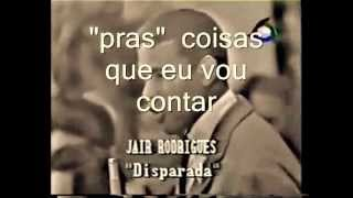 Jair Rodrigues - Disparada (Com legenda) Festival Record 1966