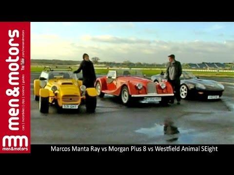 Marcos Manta Ray vs Morgan Plus 8 vs Westfield Animal SEight