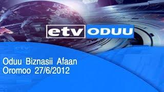 Oduu Biznasii Afaan Oromoo 27/6/2012  |etv