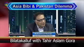 Aasia Bibi & Pakistan Dilemma - Bilatakalluf with Tahir Aslam Gora