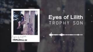 Eyes of Lilith - Trophy Son