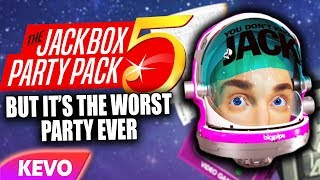 Jackbox Party Pack 5 but it's the worst party ever