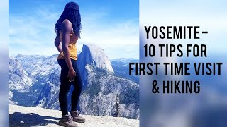 Yosemite National Park - 10 Tips for First Time Visit & Hiking
