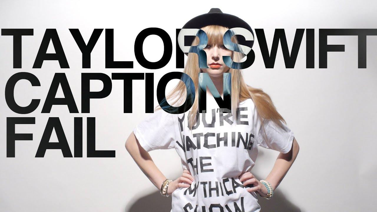 YouTube Captions Hilariously Mispronounce Taylor Swift Lyrics