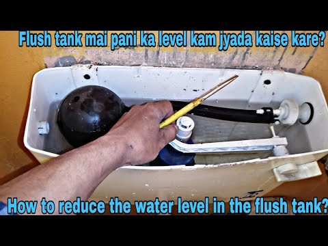 How to adjust water level in flush tank?