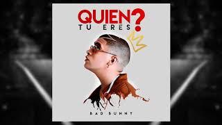 Bad Bunny - Quien Tu Eres ( Audio Preview )