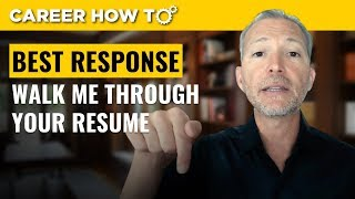 Walk Me Through Your Resume: Best Way to Respond
