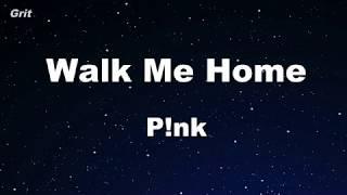 Walk Me Home   P!nk Karaoke 【No Guide Melody】 Instrumental