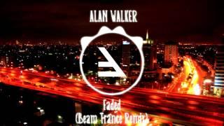 Alan Walker - Faded (Beam Trance Remix)