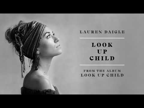 Lauren Daigle - Look Up Child (Audio) - Lauren Daigle