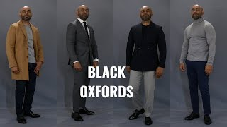 How To Wear Black Oxfords The Only Dress Shoes Men Need