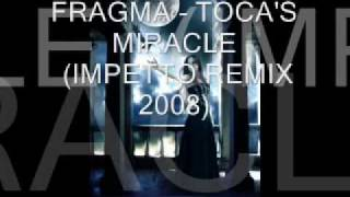 FRAGMA - TOCA'S MIRACLE (IMPETTO REMIX 2008)