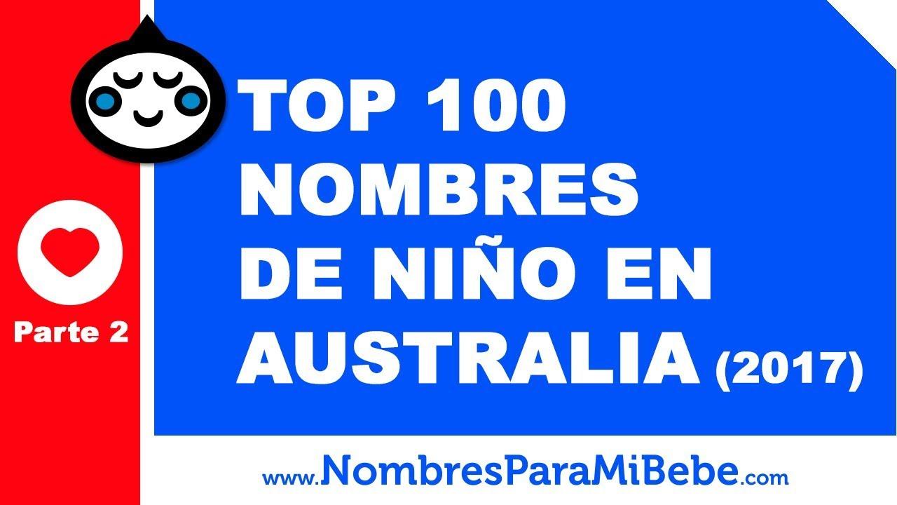 TOP 100 nombres para niños en Australia 2017 - PARTE 2 - www.nombresparamibebe.com