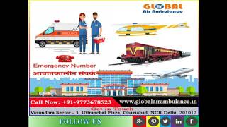 Global Air Ambulance in Siliguri with Excellent team