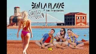 En La Playa (Audio) - Canto Para Vos feat. Los Tripulantes (Video)