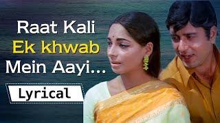 """Raat Kali Ek Khwab Mein Aayi """"LYRICAL"""" Video - रात"""