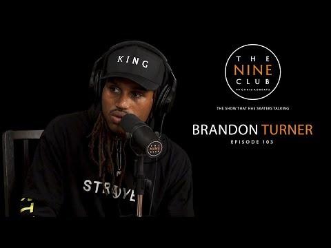 Brandon Turner | The Nine Club With Chris Roberts - Episode 103