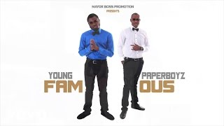Young Paperboyz - Famous (Audio)