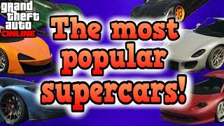 The Most Popular Supercars!   GTA Online