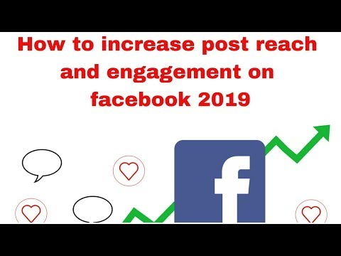 How to increase post reach and engagement on facebook 2019