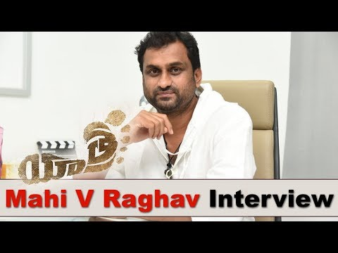 director-mahi-v-raghav-interview-about-yatra