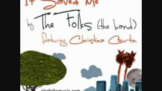 It Saved Me - The Folks feat. Christina Courtin