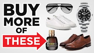 Buy Multiples? 10 Items EVERY Guy Needs To Own MORE Of (Level-Up Your Style)