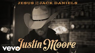 Justin Moore - Jesus And Jack Daniels (Audio)
