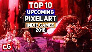 Top 10 BEST Upcoming Pixel Art Indie Games - 2018 & Beyond!