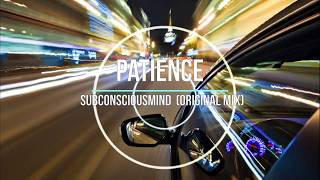 Patience - SubConsciousMind (Original Mix)  / Psychedelic Trance